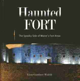 The Haunted Fort by Liza Gardner Walsh