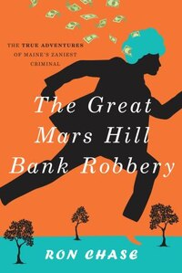 The Great Mars Hill Bank Robbery