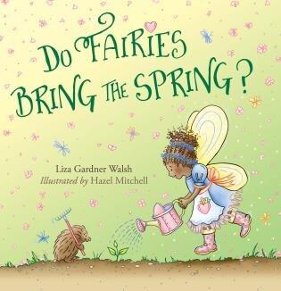 Do Fairies Bring The Spring? by Liza Gardner Walsh