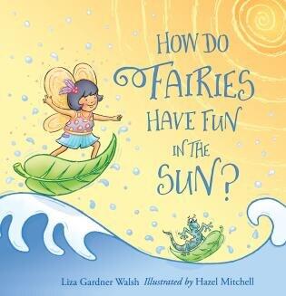 How Do Fairies Have Fun In The Sun? by Liza Gardner Walsh