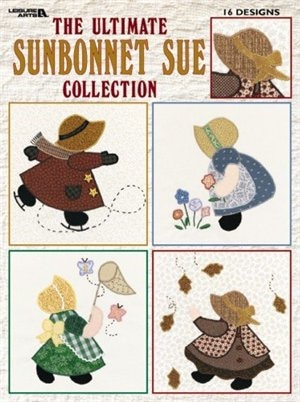 The Ultimate Sunbonnet Sue Collection by Leisure Arts