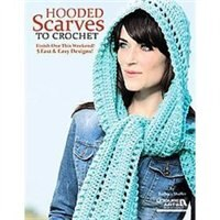 Hooded Scarves to Crochet: Finish One This Weekend! 5 Fast & Easy Designs! by Leisure Arts