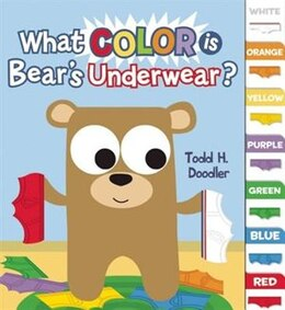 Book What Color is Bear's Underwear? by Todd Goldman