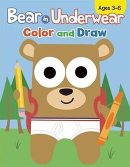 Book Bear In Underwear: Color And Draw by Todd Doodler