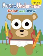 Bear In Underwear: Color And Draw