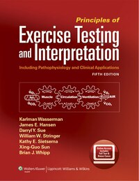 Principles of Exercise Testing and Interpretation: Including Pathophysiology and Clinical…