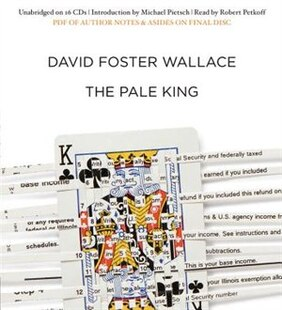 The Pale King: An Unfinished Novel