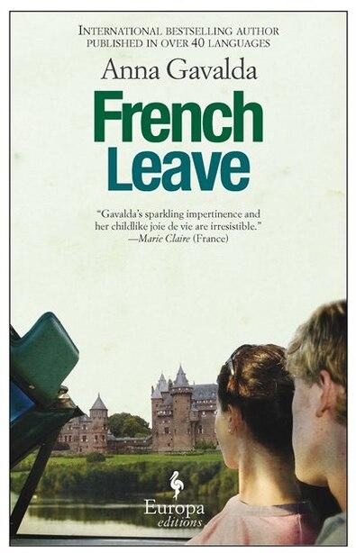 French Leave: A Novel by Anna Gavalda
