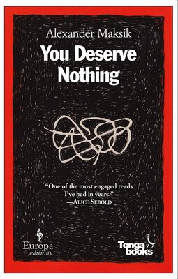 Book You Deserve Nothing: A Novel by Alexander Maksik