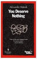 You Deserve Nothing: A Novel