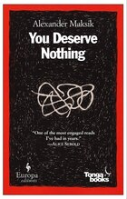 You Deserve Nothing: A Novel