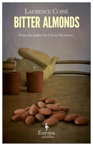 Bitter Almonds by Laurence Cosse