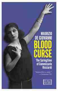 Blood Curse: The Springtime Of Commissario Ricciardi by Maurizio de Giovanni