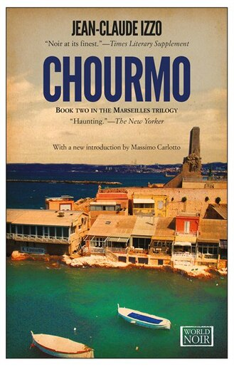 Chourmo: Marseilles Trilogy, Book Two by JEAN-CLAUDE IZZO