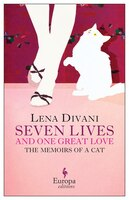 Seven Lives And One Great Love: Memoirs Of A Cat