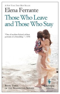 Book Those Who Leave And Those Who Stay: Neapolitan Novels, Book Three by Elena Ferrante