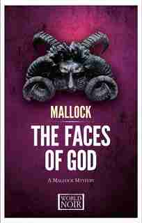 The Faces Of God: A Mallock Mystery by Mallock Mallock