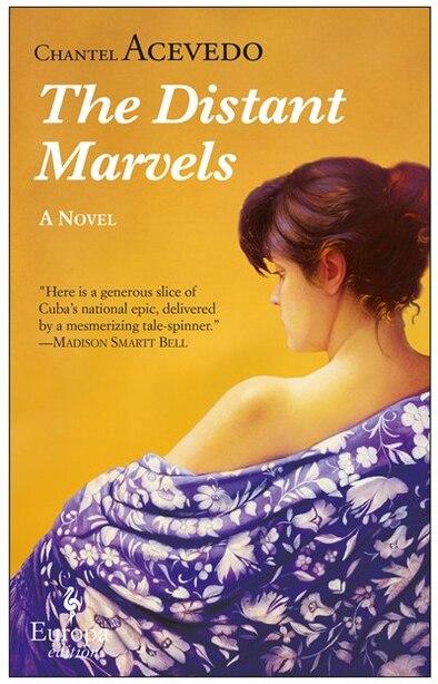 The Distant Marvels: A Novel by Chantel Acevedo
