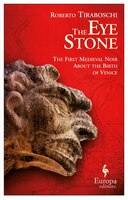 The Eye Stone: The First Medieval Noir About The Birth Of Venice