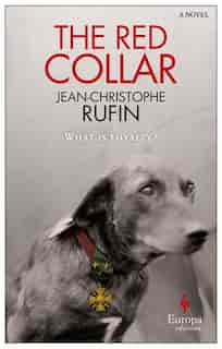 The Red Collar: A Novel by Jean-Christophe Rufin