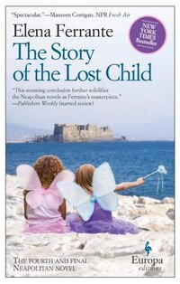 The Story Of The Lost Child: Neapolitan Novels, Book Four