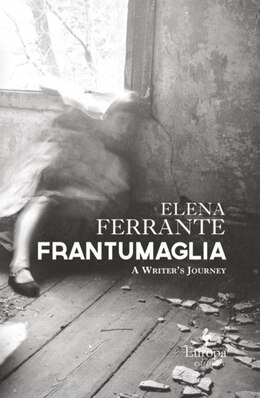 Book Frantumaglia: A Writer's Journey by Elena Ferrante