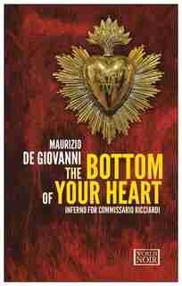 The Bottom Of Your Heart: Inferno For Commissario Ricciardi by Maurizio de Giovanni