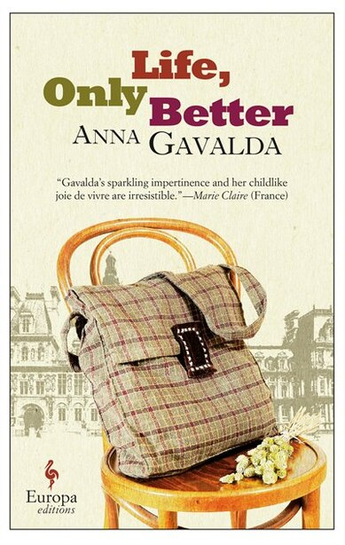 Life, Only Better by Anna Gavalda