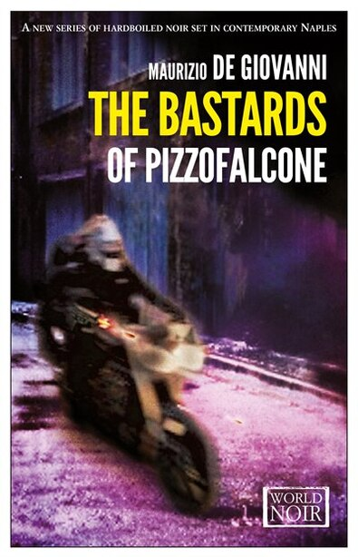 The Bastards Of Pizzofalcone by Maurizio de Giovanni