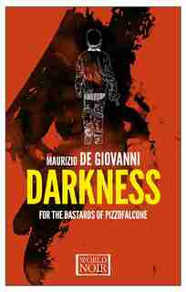 Darkness For The Bastards Of Pizzofalcone by Maurizio de Giovanni