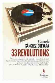 33 Revolutions by Canek Sanchez Guevara