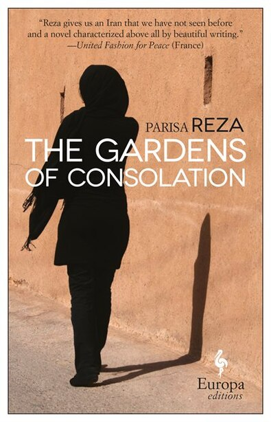 The Gardens Of Consolation by Parisa Reza