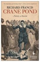 Crane Pond: A Novel Of Salem