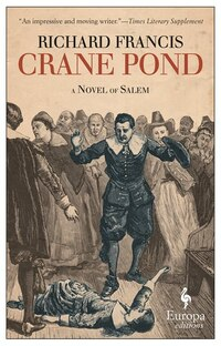 Crane Pond: A Novel Of Salem
