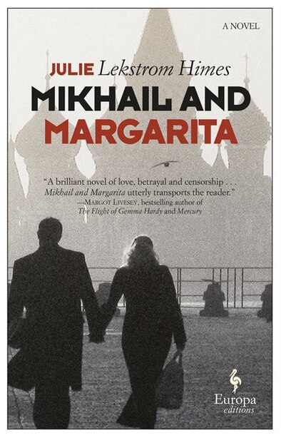Mikhail And Margarita: A Novel by Julie Himes