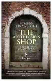 The Apothecary's Shop: Venice 1118 A.d. by Roberto Tiraboschi