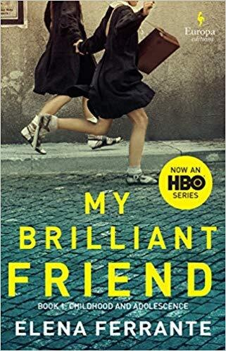 My Brilliant Friend (hbo Tie-in Edition): Book 1: Childhood And Adolescence by Elena Ferrante