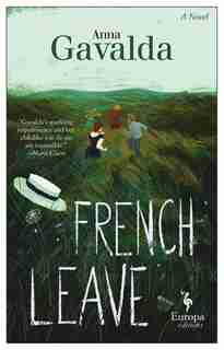 French Leave: A Novel by Anna Gavalda