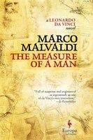The Measure Of A Man: A Novel Of Leonardo Da Vinci