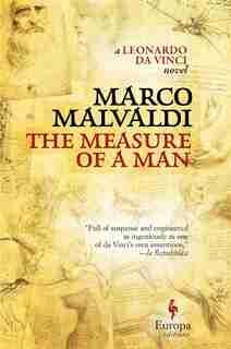 The Measure Of A Man: A Novel Of Leonardo Da Vinci by Marco Malvaldi
