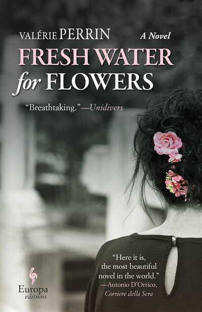 Fresh Water For Flowers by Valerie Perrin