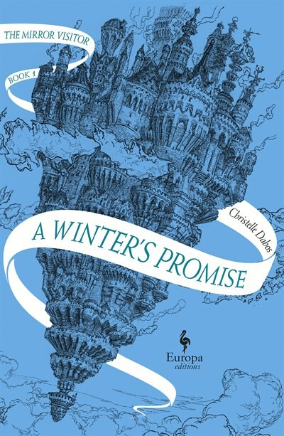 A Winter's Promise: Book One Of The Mirror Visitor Quartet by Christelle Dabos