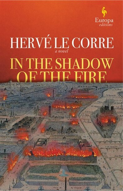 In The Shadow Of The Fire by Herve Le Corre