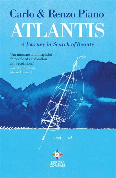 Atlantis: A Journey In Search Of Beauty by Carlo Piano