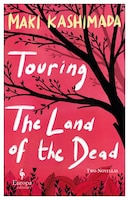 Touring The Land Of The Dead (and Ninety-nine Kisses)