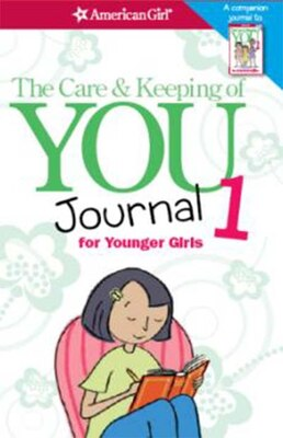 Book The Care And Keeping Of You Journal (revised): For Younger Girls by Dr. Cara Natterson