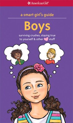 Book A Smart Girl's Guide: Boys (revised): Surviving Crushes, Staying True To Yourself, And Other (love… by Nancy Holyoke