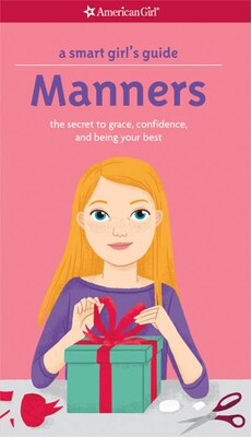 Book A Smart Girl's Guide: Manners (revised): The Secrets To Grace, Confidence And Being Your Best by Nancy Holyoke