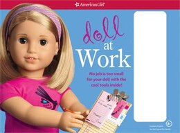 Book Doll At Work: No Job Is Too Small For Your Doll With The Cool Tools Inside! by Trula Magruder