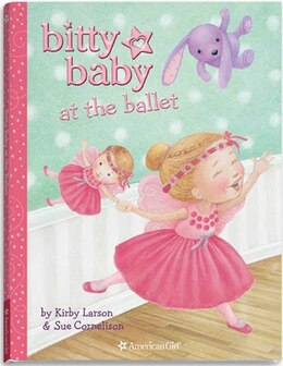 Book Bitty Baby At The Ballet by Kirby Larson